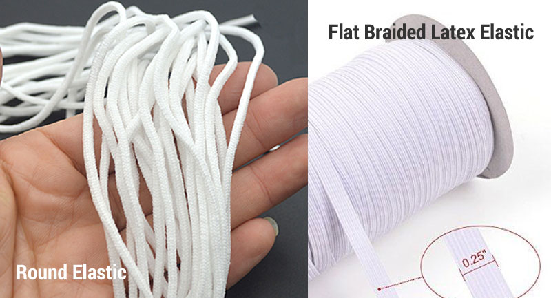 What is the Best Elastic for Face Masks? There are two types, flat braided latex elastic and round elastic