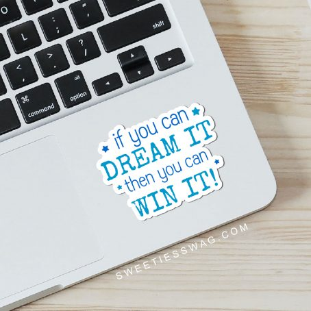 If you can dream it, then you can win it! Sweeties Sweeps