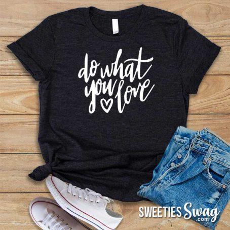 Unisex Black T-Shirt: Do What You Love